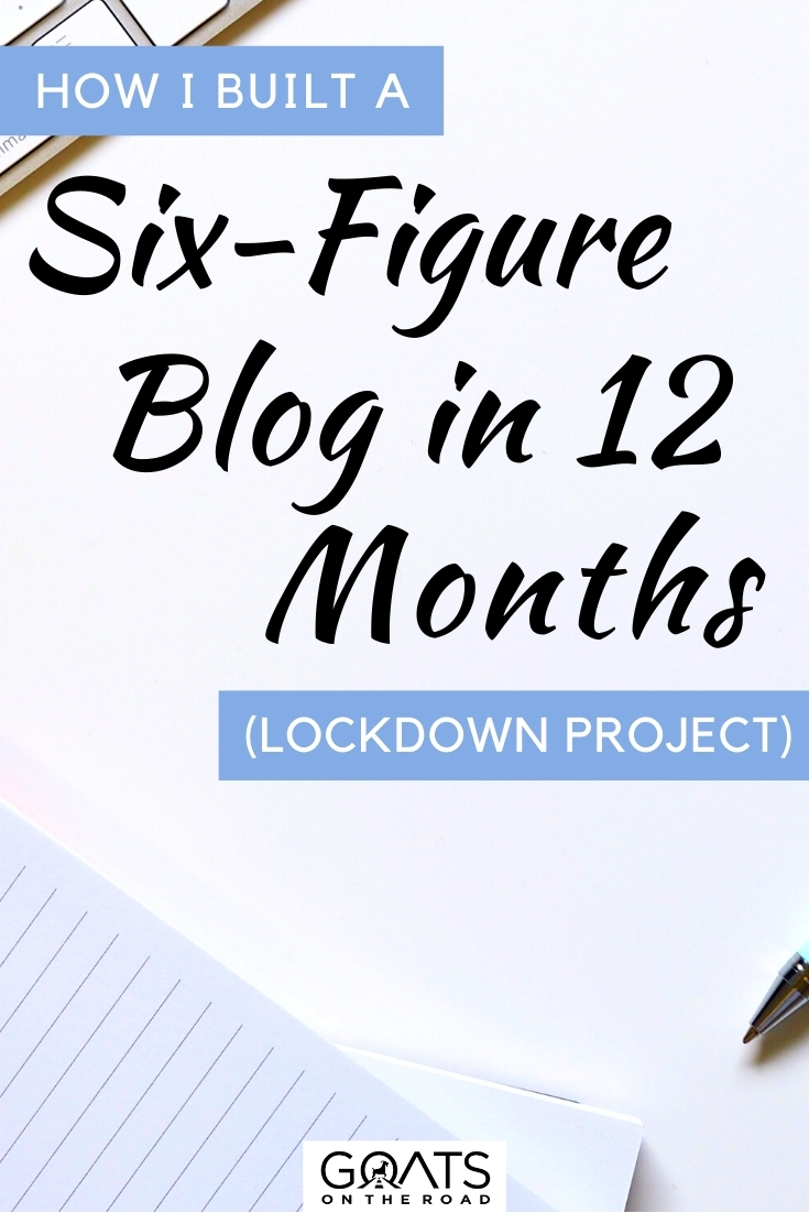 """""""How I Built a Six-Figure Blog in 12 Months"""