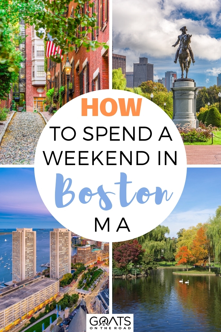 How To Spend a Weekend in Boston