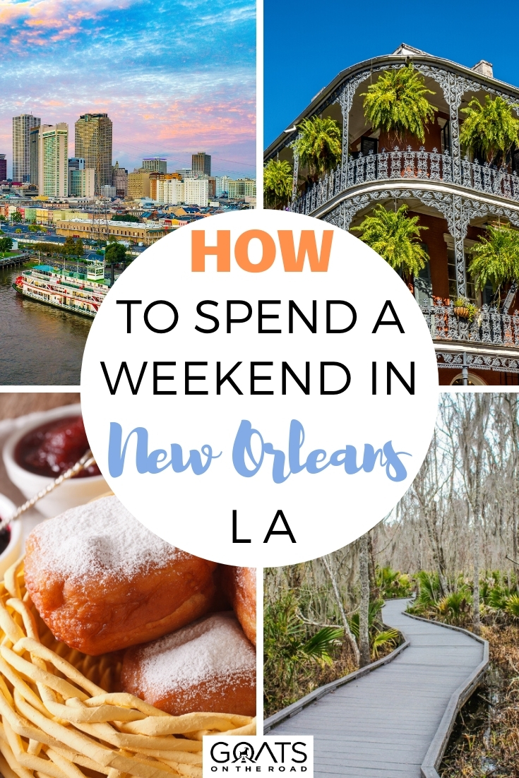How To Spend a Weekend in New Orleans