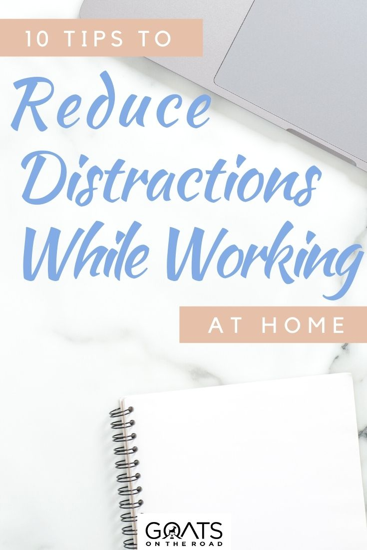 """""""10 Tips to Help Reduce Distractions While Working At Home"""