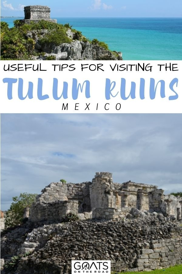"""""""Useful Tips for Visiting the Tulum Ruins"""