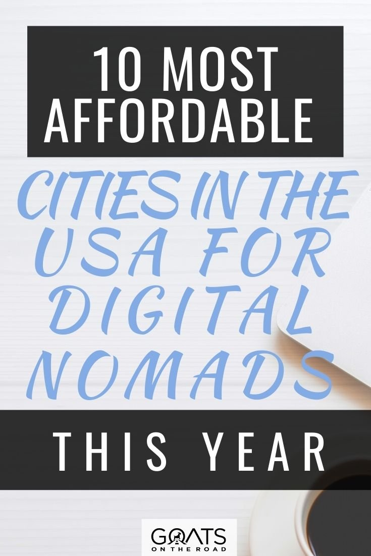 10 Most Affordable Cities in the USA For Digital Nomads