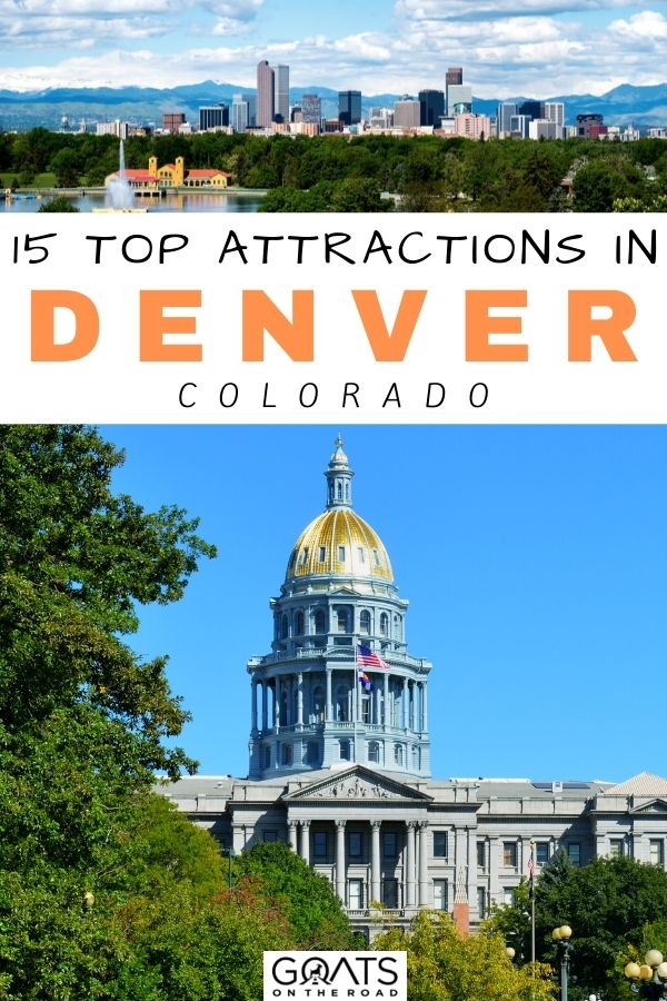 """""""15 Top Attractions in Denver You Don't Want To Miss"""