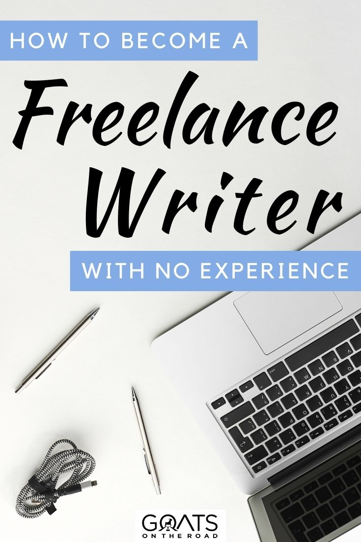 """""""How to Become a Freelance Writer With No Experience"""