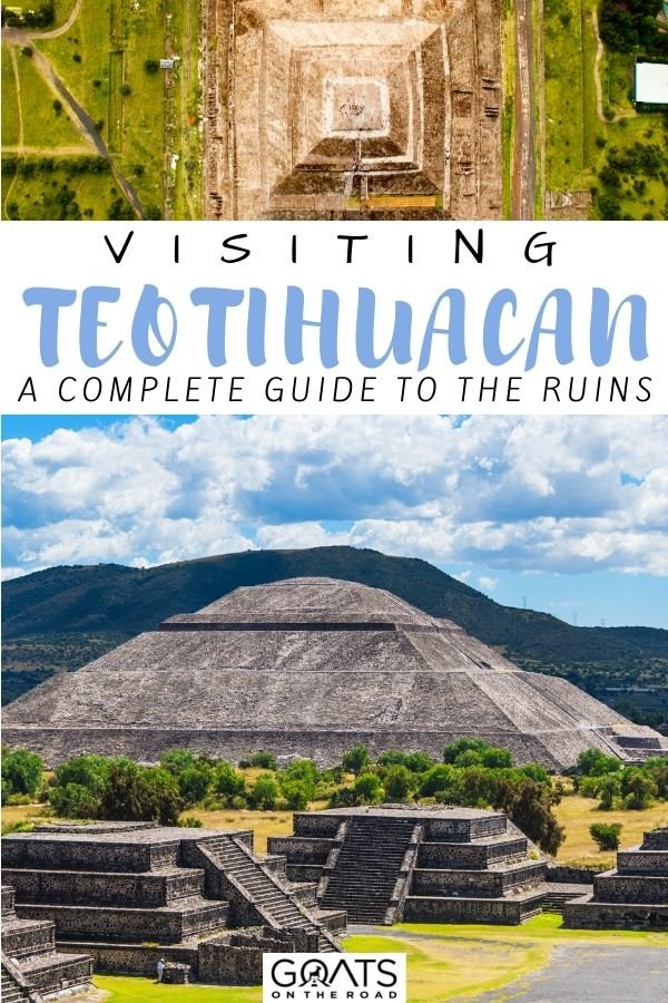 """""""Visiting Teotihuacan, Mexico: A Complete Guide to The Ruins"""