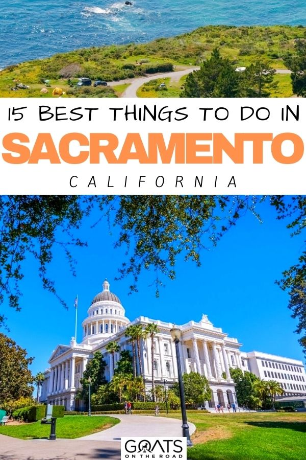 """""""15 Best Things To Do in Sacramento, California"""