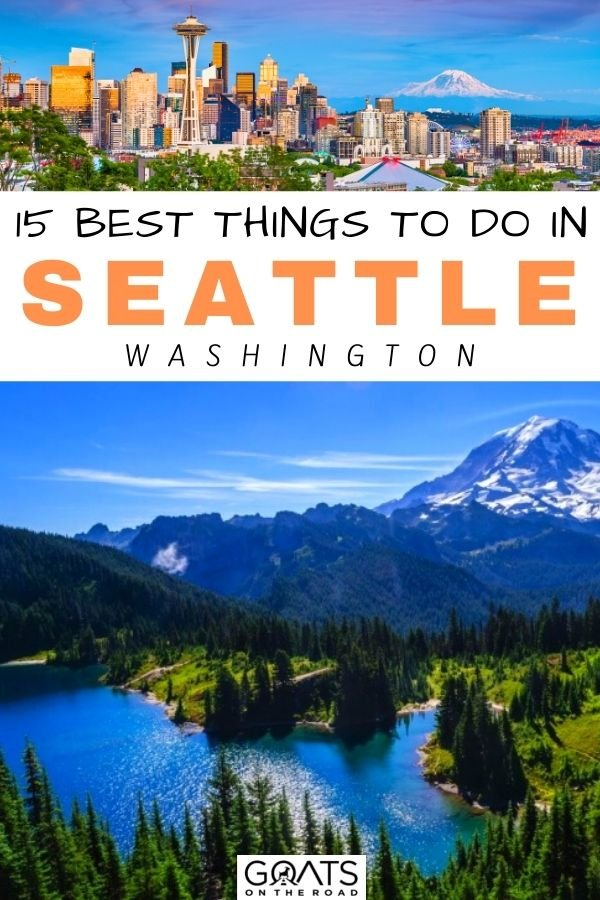 """""""15 Best Things To Do in Seattle, Washington"""