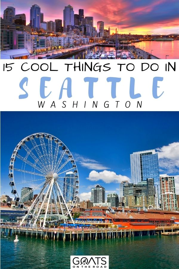 """""""15 Cool Things To Do in Seattle, Washington"""