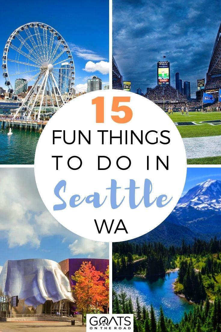 15 Fun Things To Do in Seattle, WA