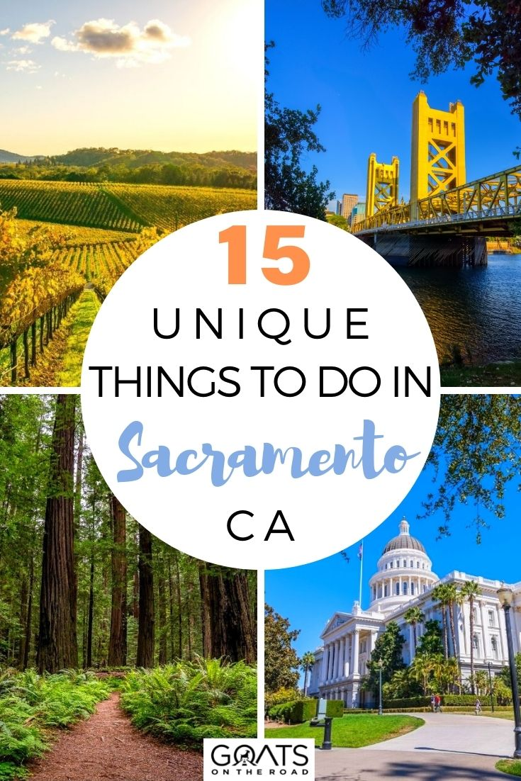 15 Unique Things To Do in Sacramento, CA