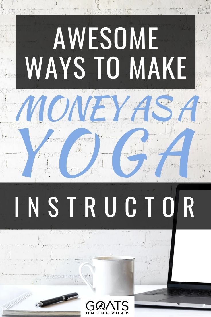 Awesome Ways To Make Money As A Yoga Instructor