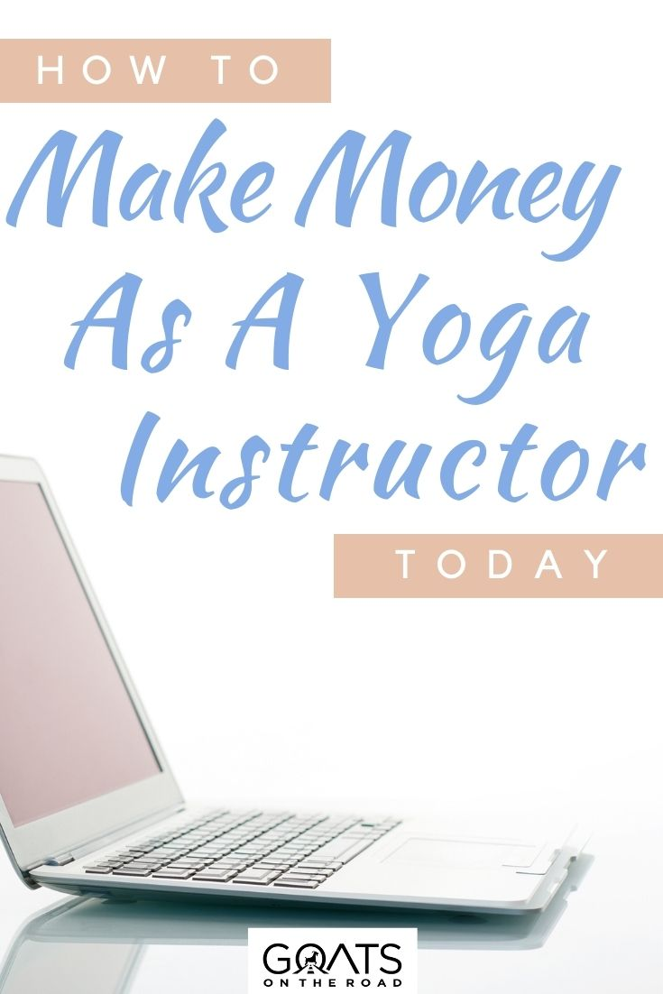 """""""How to Make Money as a Yoga Instructor Today"""